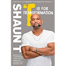 T Is for Transformation: Unleash the 7 Superpowers to Help You Dig Deeper, Feel Stronger, and Live Your Best Life (English Edition)