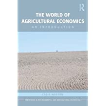 The World of Agricultural Economics: An Introduction (Routledge Textbooks in Environmental and Agricultural Economics Book 8) (English Edition)