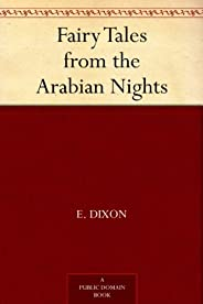 Fairy Tales from the Arabian Nights (免費公版書) (English Edition)