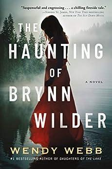 """""""The Haunting of Brynn Wilder: A Novel (English Edition)"""",作者:[Wendy Webb]"""