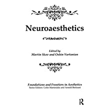 Neuroaesthetics (Foundations and Frontiers in Aesthetics Series) (English Edition)
