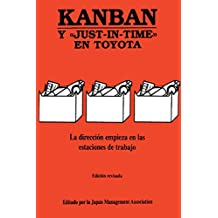 Kanban: Y JUST-IN-TIME EN TOYOTA (English Edition)