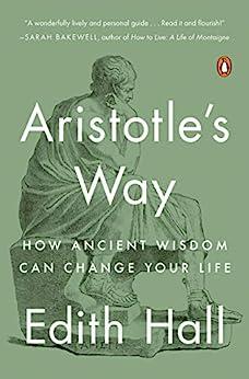 """Aristotle's Way: How Ancient Wisdom Can Change Your Life (English Edition)"",作者:[Edith Hall]"