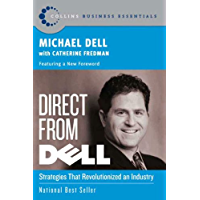 Direct From Dell: Strategies that Revolutionized an Industry…