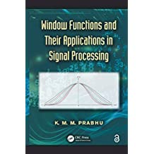 Window Functions and Their Applications in Signal Processing (English Edition)