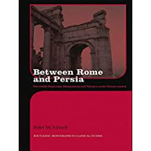 Between Rome and Persia: The Middle Euphrates, Mesopotamia and Palmyra under Roman control (English Edition)