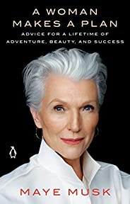 A Woman Makes a Plan: Advice for a Lifetime of Adventure, Beauty, and Success (English Edition)