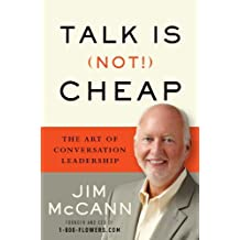 Talk is (Not!) Cheap: The Art of Conversation Leadership (English Edition)
