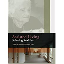 Assisted Living: Sobering Realities (English Edition)