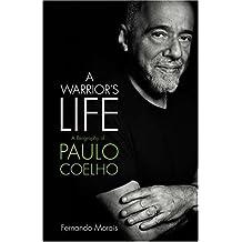 A Warrior's Life: A Biography of Paulo Coelho (English Edition)