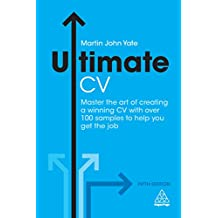 Ultimate CV: Master the Art of Creating a Winning CV with Over 100 Samples to Help You Get the Job (Ultimate Series) (English Edition)