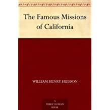 The Famous Missions of California (English Edition)