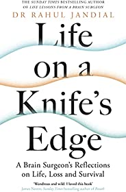 Life on a Knife's Edge: A Brain Surgeon's Reflections on Life, Loss and Survival (English Edition)