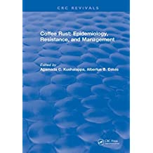 Coffee Rust: Epidemiology, Resistance and Management (English Edition)