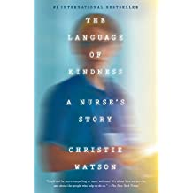 The Language of Kindness: A Nurse's Story (English Edition)