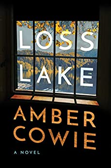"""Loss Lake: A Novel (English Edition)"",作者:[Amber Cowie]"
