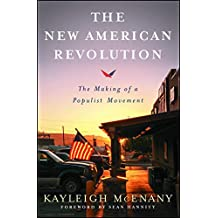 The New American Revolution: The Making of a Populist Movement (English Edition)