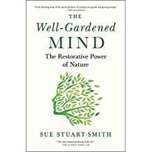 The Well-Gardened Mind: The Restorative Power of Nature (English Edition)