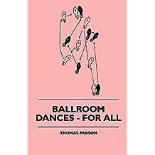 Ballroom Dances - For All (English Edition)