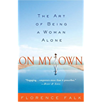 On My Own: The Art of Being a Woman Alone (English Edition)