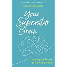 Your Superstar Brain: Unlocking the Secrets of the Human Mind (English Edition)