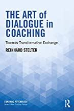 The Art of Dialogue in Coaching: Towards Transformative Exchange (Coaching Psychology) (English Edition)