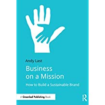 Business on a Mission: How to Build a Sustainable Brand (English Edition)