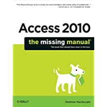 Access 2010: The Missing Manual (English Edition)