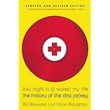 Last Night a DJ Saved My Life: The History of the Disc Jockey (English Edition)