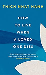 How To Live When A Loved One Dies (English Edition)