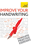 Improve Your Handwriting: Teach Yourself: Learn to write in…