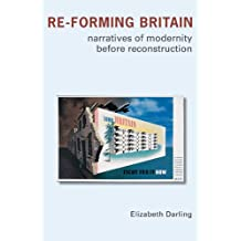 Re-forming Britain: Narratives of Modernity before Reconstruction (English Edition)