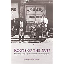 Roots of the Issei: Exploring Early Japanese Newspapers (Hoover Institution Press Publication Book 694) (English Edition)