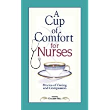 A Cup of Comfort for Nurses: Stories of Caring and Compassion (English Edition)