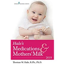 Hale's Medications & Mothers' Milk™ 2019 (English Edition)