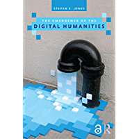 The Emergence of the Digital Humanities (English Edition)