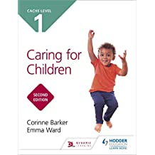 CACHE Level 1 Caring for Children Second Edition (English Edition)