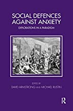 Social Defences Against Anxiety: Explorations in a Paradigm (Tavistock Clinic Series) (English Edition)