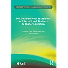 Multi-dimensional Transitions of International Students to Higher Education (New Perspectives on Learning and Instruction) (English Edition)
