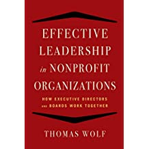 Effective Leadership for Nonprofit Organizations: How Executive Directors and Boards Work Together (English Edition)
