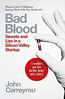 """Bad Blood: Secrets and Lies in a Silicon Valley Startup (English Edition)"",作者:[John Carreyrou]"