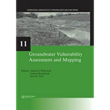 Groundwater Vulnerability Assessment and Mapping: IAH-Selected Papers, volume 11 (IAH - Selected Papers on Hydrogeology) (English Edition)