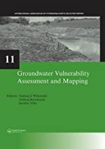 Groundwater Vulnerability Assessment and Mapping: IAH-Selected Papers, volume 11 (IAH - Selected Papers on Hydrogeology) (...