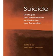 Suicide: Strategies and Interventions for Reduction and Prevention (English Edition)