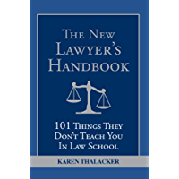 The New Lawyer's Handbook: 101 Things They Don't Teach You i…