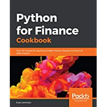 Python for Finance Cookbook: Over 50 recipes for applying modern Python libraries to financial data analysis (English Edition)