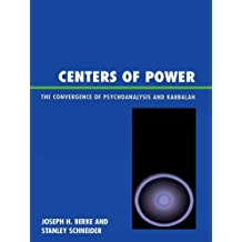Centers of Power: The Convergence of Psychoanalysis and Kabbalah (English Edition)