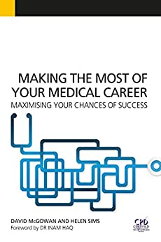 """""""Making the Most of Your Medical Career: Maximising Your Chances of Success (English Edition)"""",作者:[David McGowan]"""
