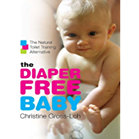 The Diaper-Free Baby: The Natural Toilet Training Alternativ…