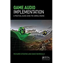 Game Audio Implementation: A Practical Guide Using the Unreal Engine (English Edition)